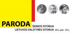 """PARODA """"ŠEIMOS ISTORIJA – LIETUVOS VALSTYBĖS ISTORIJA XIX AMŽIAUS PABAIGOJE – XX AMŽIUJE"""""""
